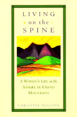 Image for Living on the Spine : A Woman's Life in the Sangre de Cristo Mountains