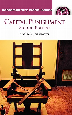 Capital Punishment: A Reference Handbook, 2nd Edition (Contemporary World Issues), Kronenwetter, Michael