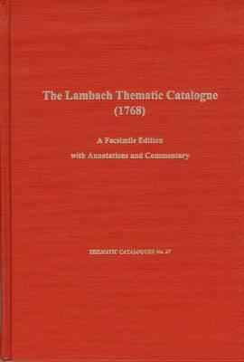 Image for The Lambach Thematic Catalog (1768): A Facsimile Edition with Annotations and Commentary (Thematic Catalogues)