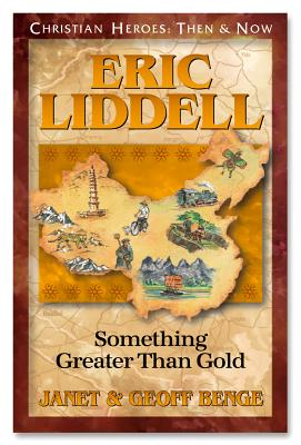 Image for Eric Liddell: Something Greater Than Gold (Christian Heroes: Then & Now) (Christian Heroes, Then & Now)