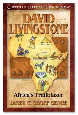 Image for David Livingstone: Africa's Trailblazer (Christian Heroes: Then & Now)