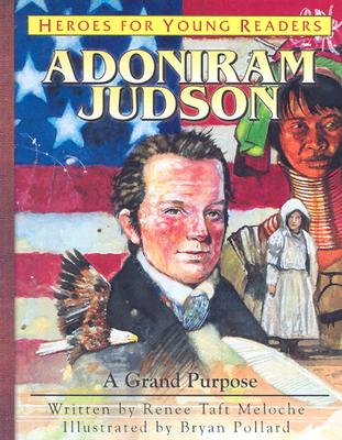 Image for Adoniram Judson: A Grand Purpose (Heroes for Young Readers)