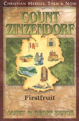 Image for Count Zinzendorf: First Fruit (Christian Heroes: Then & Now)