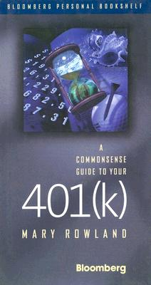 Image for A Commonsense Guide to Your 401(k) (Bloomberg Personal Bookshelf (Hardcover))