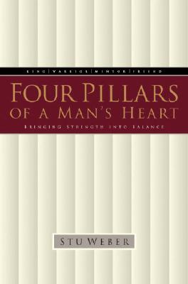 Image for Four Pillars of a Mans Heart: Bringing Strength into Balance
