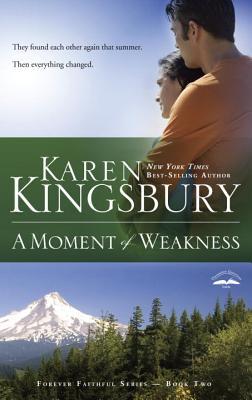 A Moment of Weakness (Forever Faithful), Karen Kingsbury