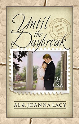 Until the Daybreak (Mail Order Bride), Al Lacy, JoAnna Lacy