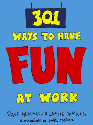 Image for 301 Ways to Have Fun At Work