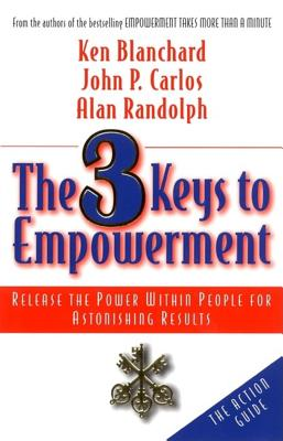 Image for The 3 Keys to Empowerment: Release the Power Within People for Astonishing Results