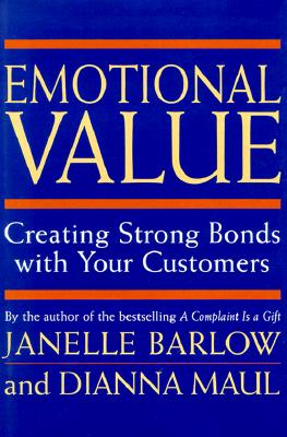 Image for Emotional Value Creating Strong Bonds with Your Customers