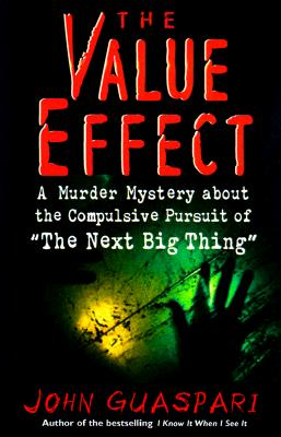 Image for The Value Effect: A Murder Mystery about the Compulsive Pursuit of 'The Next Big Thing'