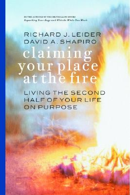 Image for Claiming Your Place at the Fire: Living the Second Half of Your Life on Purpose