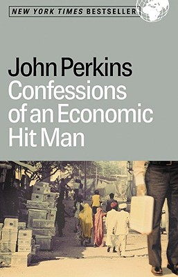 Confessions of an Economic Hit Man, Perkins, John