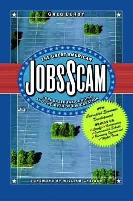 Image for The Great American Jobs Scam: Corporate Tax Dodging and the Myth of Job Creation