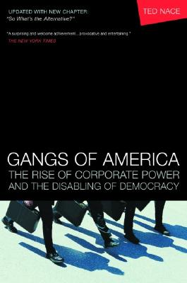 Image for Gangs of America: The Rise of Corporate Power and the Disabling of Democracy (Bk Currents)