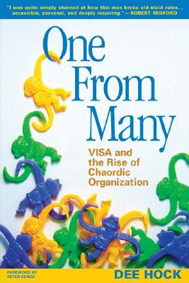 One from Many: VISA and the Rise of Chaordic Organization, Hock, Dee