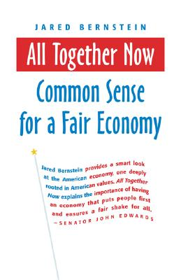 All Together Now: Common Sense for a Fair Economy (BK Currents (Paperback)), Bernstein, Jared