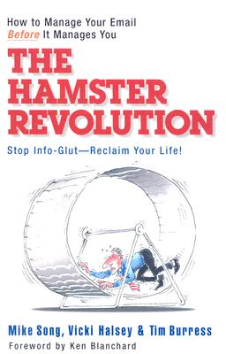 Image for The Hamster Revolution: How to Manage Your Email Before It Manages You (Bk Business)