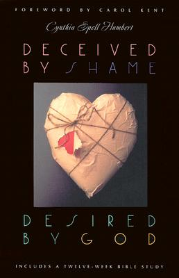 Image for Deceived by Shame, Desired by God