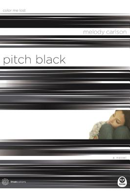 Pitch Black : Color Me Lost, MELODY CARLSON