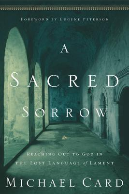 Image for Sacred Sorrow: Reaching Out to God in the Lost Language of Lament