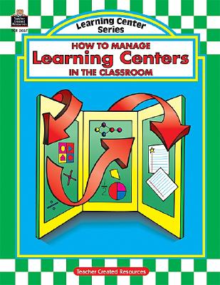 Image for HOW TO MANAGE LEARNING CENTERS IN THE CLASSROOM