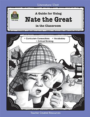 Image for A Guide for Using Nate the Great in the Classroom (Literature Units)