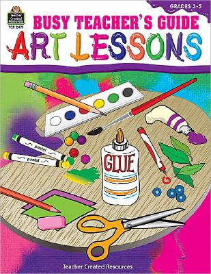 Image for Busy Teacher's Guide:  Art Lessons