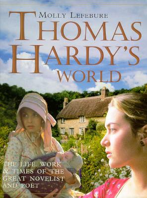 Image for Thomas Hardy's World: The Life, Times and Works of The Great Novelist and Poet