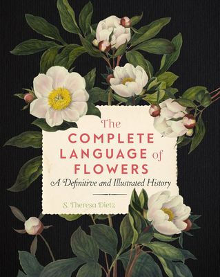 Image for The Complete Language of Flowers: A Definitive and Illustrated History (Complete Illustrated Encyclopedia)