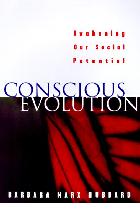 Image for Conscious Evolution: Awakening the Power of Our Social Potential