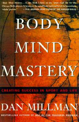 Image for Body Mind Mastery : Creating Success in Sport and Life