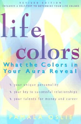 Image for Life Colors: What the Colors in Your Aura Reveal