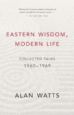Image for Eastern Wisdom, Modern Life: Collected Talks: 1960-1969