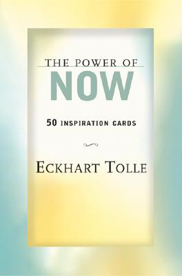 The Power of Now: 50 Inspiration Cards, Eckhart Tolle