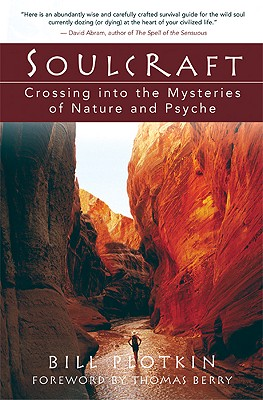 Soulcraft: Crossing into the Mysteries of Nature and Psyche, Bill Plotkin