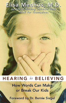 Image for Hearing Is Believing : How Words Can Make or Break Our Kids