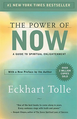 The Power of Now: A Guide to Spiritual Enlightenment, Tolle, Eckhart