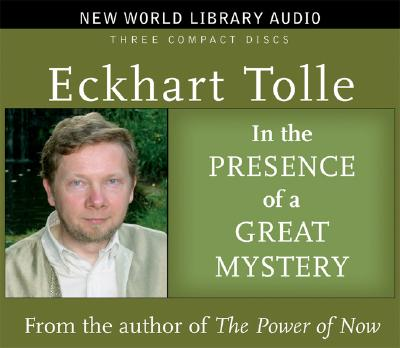 In the Presence of a Great Mystery (New World Library Audio), Tolle, Eckhart