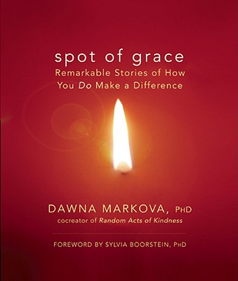 Image for Spot of Grace: Remarkable Stories of How You DO Make a Difference