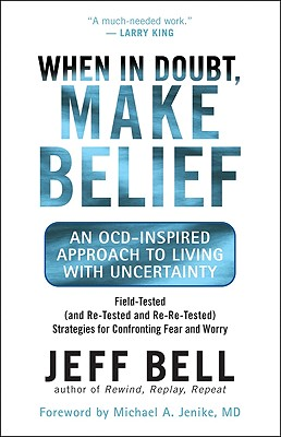 Image for When in Doubt, Make Belief: An OCD-Inspired Approach to Living with Uncertainty
