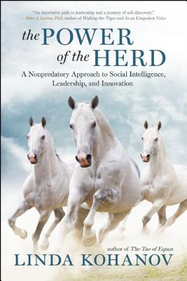 Image for The Power of the Herd: A Nonpredatory Approach to Social Intelligence, Leadership, and Innovation