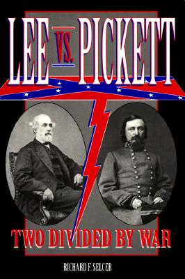 Image for Lee Versus Pickett: Two Divided by War