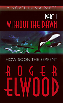 Image for WITHOUT THE DAWN PART 1 HOW SOON THE SERPENT