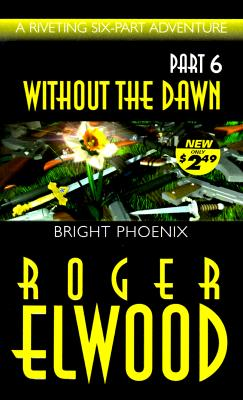 Image for WITHOUT THE DAWN PART 6 BRIGHT PHOENIX
