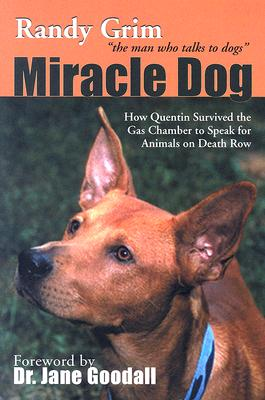 Image for Miracle Dog: How Quentin Survived the Gas Chamber to Speak for Animals on Death Row