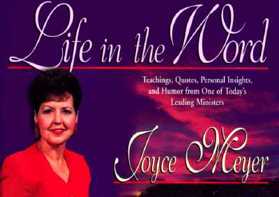 Image for Life In The Word, Teachings, Quotes, Personal Insights, and Humor from One of Today's Leading Ministers
