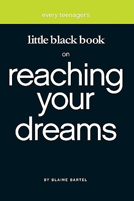 Little Black Book On Reaching Your Dreams, BLAINE BARTEL