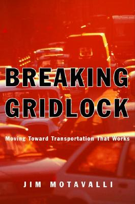 Image for Breaking Gridlock: Moving Toward Transportation That Works