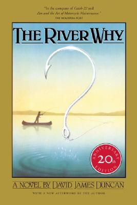 The River Why, Twentieth-Anniversary Edition, Duncan, David James